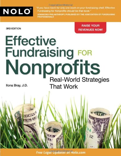 Effective Fundraising for Nonprofits: Real-World Strategies That Work 9781413312539