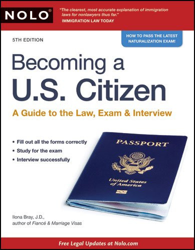 Becoming A U.S. Citizen: A Guide to the Law, Exam & Interview 9781413312652
