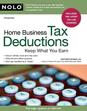 Home Business Tax Deductions: Keep What You Earn 9781413312782