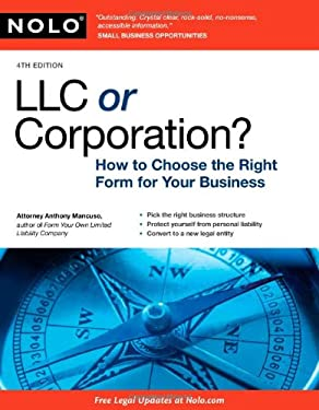 LLC or Corporation?: How to Choose the Right Form for Your Business 9781413312829