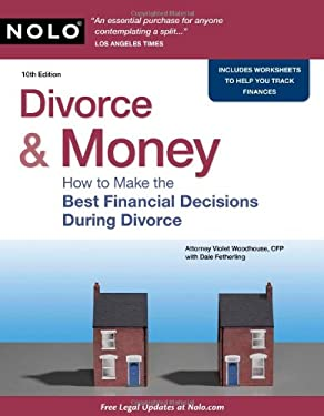 Divorce & Money: How to Make the Best Financial Decisions During Divorce 9781413313147