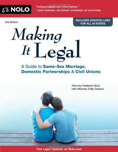 Making It Legal: A Guide to Same-Sex Marriage, Domestic Partnerships & Civil Unions 9781413313185