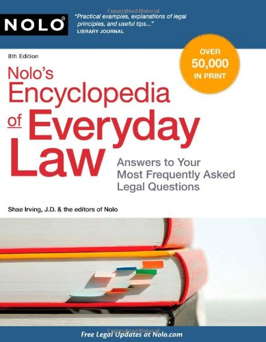 Nolo's Encyclopedia of Everyday Law: Answers to Your Most Frequently Asked Legal Questions 9781413313215
