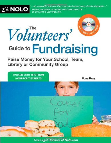 The Volunteers' Guide to Fundraising: Raise Money for Your School, Team, Library or Community Group [With CDROM] 9781413313321