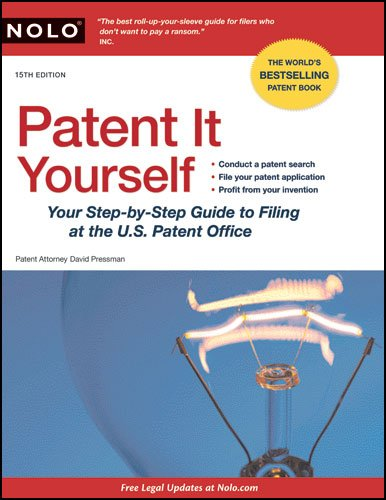 Patent It Yourself: Your Step-By-Step Guide to Filing at the U.S. Patent Office 9781413313826