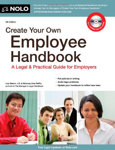 Create Your Own Employee Handbook: A Legal & Practical Guide for Employers [With CDROM] 9781413313857