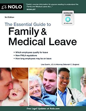 The Essential Guide to Family & Medical Leave 9781413313956