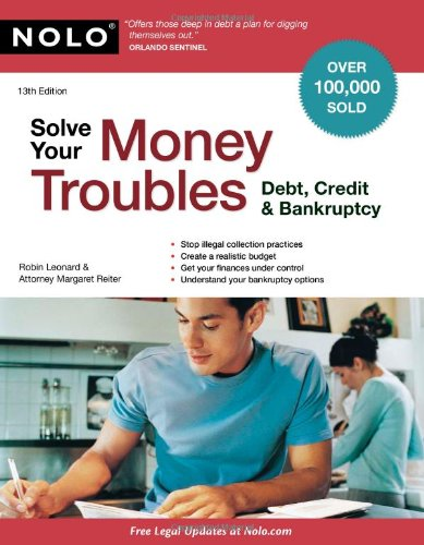 Solve Your Money Troubles: Debt, Credit & Bankruptcy 9781413314212
