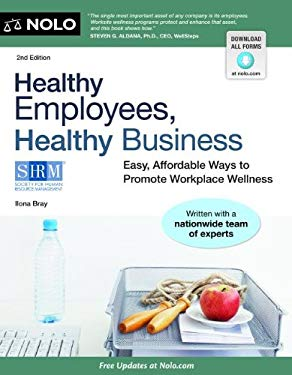 Healthy Employees, Healthy Business: Easy, Affordable Ways to Promote Workplace Wellness 9781413316254