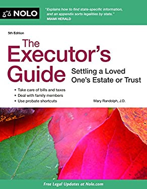 The Executor's Guide: Settling a Loved One's Estate or Trust 9781413316797