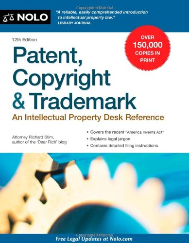 Patent, Copyright & Trademark: An Intellectual Property Desk Reference 9781413316803