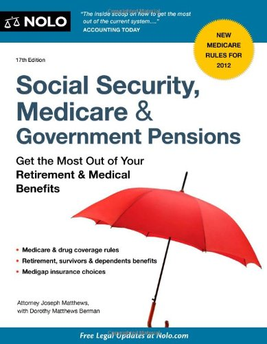 Social Security, Medicare and Government Pensions: Get the Most Out of Your Retirement and Medical Benefits 9781413316858