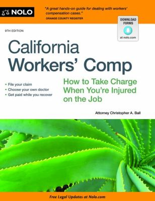California Worker's Comp: How to Take Charge When You're Injured on the Job 9781413317114