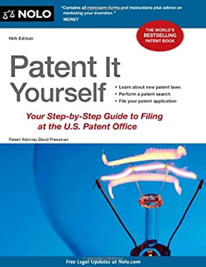 Patent It Yourself: Your Step-By-Step Guide to Filing at the U.S. Patent Office 9781413317190