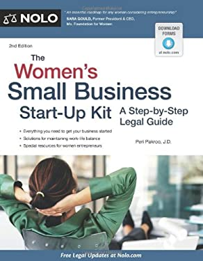 The Women's Small Business Start-Up Kit: A Step-By-Step Legal Guide 9781413317220