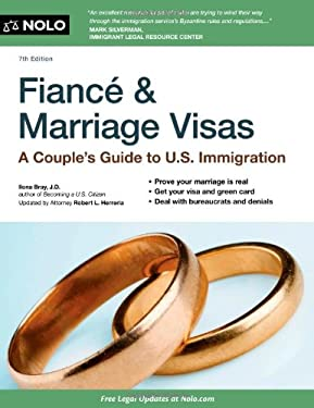 Fiance and Marriage Visas: A Couple's Guide to Us Immigration 9781413317374