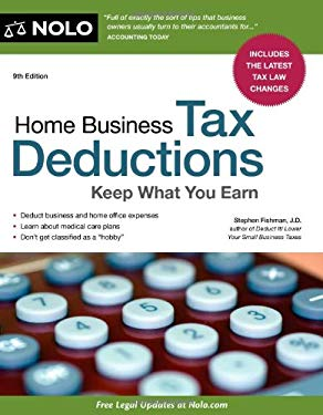 Home Business Tax Deductions: Keep What You Earn 9781413317411