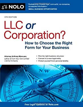 LLC or Corporation?: How to Choose the Right Form for Your Business 9781413317473