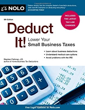 Deduct It! Lower Your Small Business Taxes 9781413317589