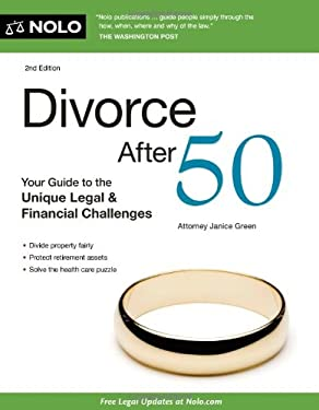 Divorce After 50: Your Guide to the Unique Legal & Financial Challenges 9781413318197