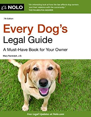 Every Dog's Legal Guide: A Must-Have Book for Your Owner 9781413318210