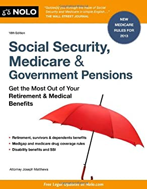 Social Security, Medicare and Government Pensions: Get the Most Out of Your Retirement and Medical Benefits 9781413318456