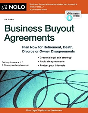 Business Buyout Agreements : Plan Now for Retirement, Death, Divorce or Owner Disagreements
