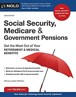 Social Security, Medicare and Government Pensions: Get the Most Out of Your Retirement and Medical Benefits (Social Security, Medicare & Government Pe