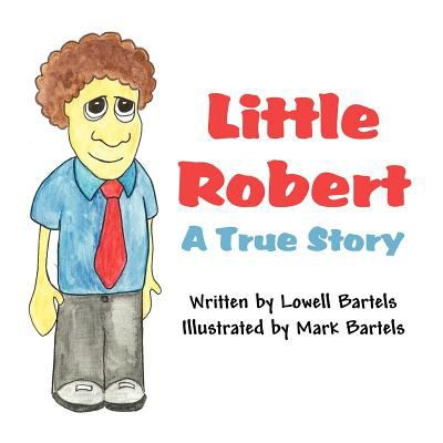 Little Robert: A True Story 9781413771718