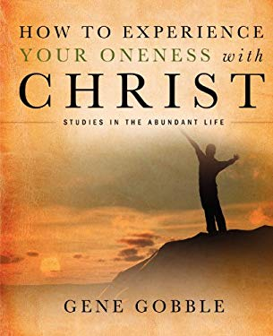 How to Experience Your Oneness with Christ 9781414120270