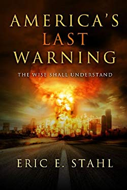 America's Last Warning: The Wise Shall Understand 9781414120478