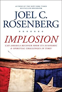Implosion: Can America Recover from Its Economic and Spiritual Challenges in Time? 9781414319674