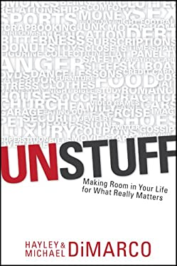 Unstuff: Making Room in Your Life for What Really Matters 9781414334783