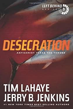 Desecration: Antichrist Takes the Throne 9781414334981