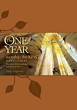 The One Year Worship the King Devotional: 365 Daily Bible Readings to Inspire Praise 9781414335643