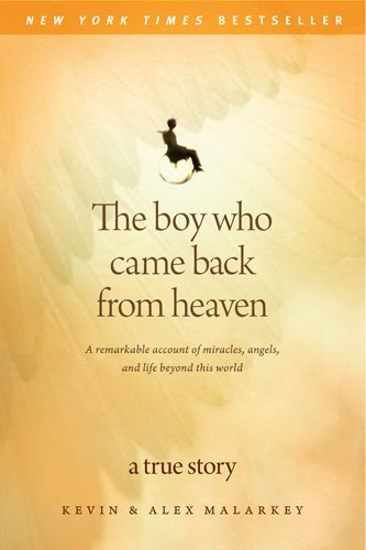 The Boy Who Came Back from Heaven: A Remarkable Account of Miracles, Angels, and Life Beyond This World 9781414336077