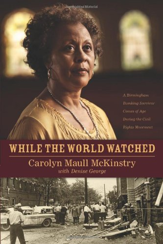 While the World Watched: A Birmingham Bombing Survivor Comes of Age During the Civil Rights Movement 9781414336367