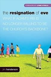 The Resignation of Eve: What If Adam S Rib Is No Longer Willing to Be the Church S Backbone? 16515299