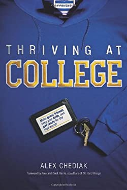 Thriving at College: Make Great Friends, Keep Your Faith, and Get Ready for the Real World! 9781414339634