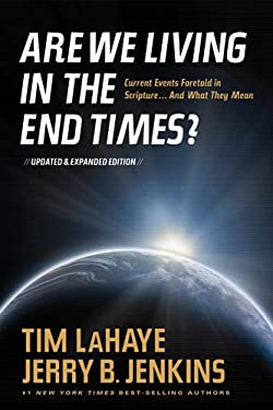 Are We Living in the End Times?: Curretn Events Foretold in Scripture... and What They Mean 9781414347936