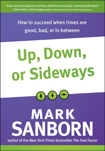 Up, Down, or Sideways: How to Succeed When Times Are Good, Bad, or in Between 9781414362212