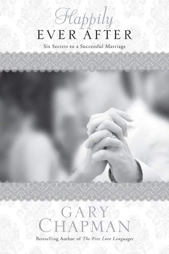 Happily Ever After: Six Secrets to a Successful Marriage 9781414364445