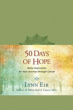 50 Days of Hope: Daily Inspiration for Your Journey Through Cancer 9781414364490