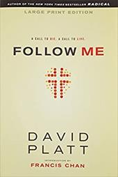 Follow Me Large Print Edition: A Call to Die. a Call to Live. 19418909