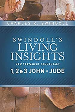 Insights on 1, 2 & 3 John, Jude (Swindoll's Living Insights New Testament Commentary)