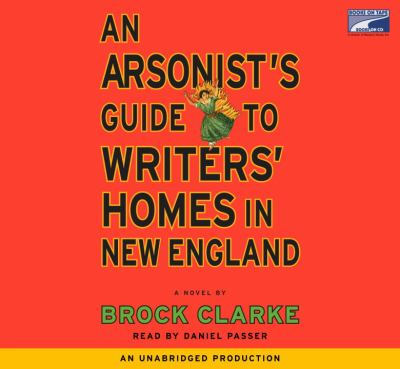 Arsonist's Guide to Writers' Homes In New England 9781415944479