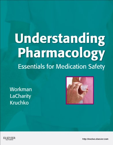 Understanding Pharmacology: Essentials for Medication Safety 9781416029175
