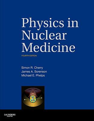 Physics in Nuclear Medicine 9781416051985