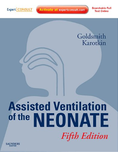 Assisted Ventilation of the Neonate [With Access Code] 9781416056249