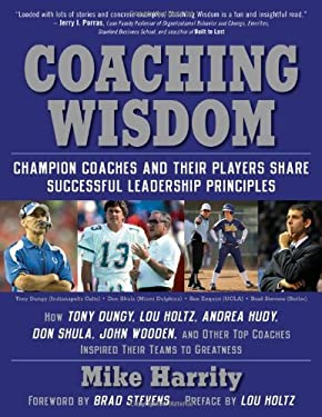 Coaching Wisdom: Champion Coaches and Their Players Share Successful Leadership Principles 9781416206552